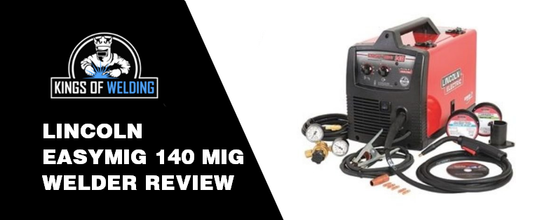 Lincoln Easymig 140 Review Kings Of Welding